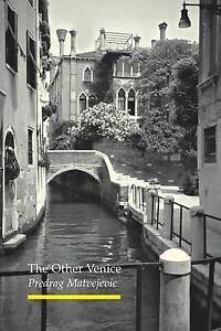 The Other Venice: Secrets of the City by Predrag Matvejevic . Fast 1st Postage