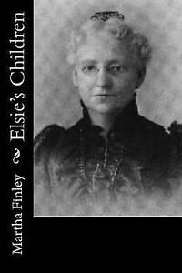 Elsie-039-s-Children-by-Finley-Martha-Paperback