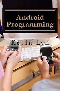 Android Programming Step by Step Guide for Beginners! Create Your Own Apps! by L