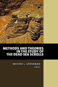 Methods and Theories in the Study of the Dead Sea Scrolls by William B...
