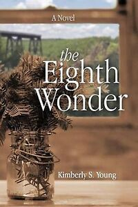 NEW The Eighth Wonder by Kimberly S. Young