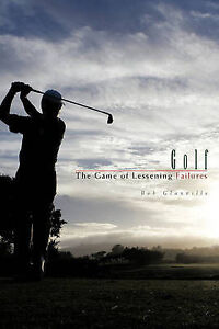 Golf: The Game of Lessening Failures by