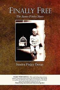 NEW Finally Free by Sandra Finley Doran