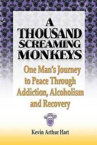 A Thousand Screaming Monkeys: One Man's Journey Peace Through  by Hart, Kevin Ar
