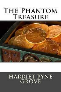 The Phantom Treasure Grove, Harriet Pyne -Paperback
