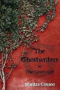 The Ghostwriters: In the Green Lot Cosano, Maritza -Paperback