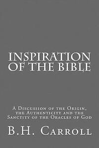 Inspiration Bible Discussion Origin Authent by Carroll B H -Paperback
