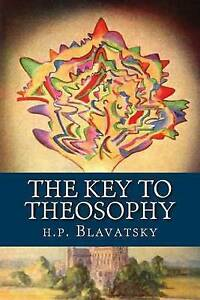 The Key to Theosophy by Blavatsky, H. P. -Paperback