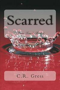 USED (GD) Scarred (Scars) (Volume 1) by C R Gress
