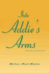 NEW Into Addie's Arms by Barbara Hood Hopkins