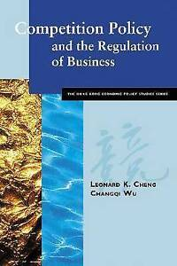 Competition Policy and the Regulation of Business by Leonard Kwok-Hon Cheng,...