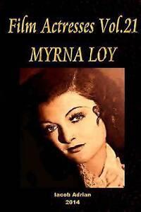 Film Actresses Vol.21 Myrna Loy: Part 1 by Adrian, Iacob -Paperback