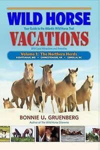Wild Horse Vacations Your Guide Atlantic Wild Horse Trail by Gruenberg Bonnie U