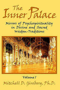 The Inner Palace: Mirrors of Psychospirituality in Divine and Sacred Wisdom-Trad