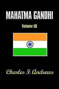 NEW Mahatma Gandhi at Work: His Own Story Continued