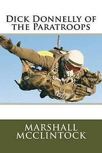 Dick Donnelly of the Paratroops by McClintock, MR Marshall -Paperback