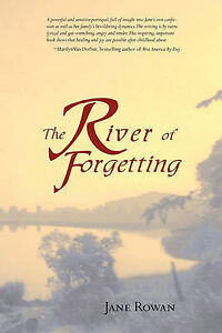 The River of Forgetting: A Memoir of Healing from Sexual Abuse, Good Condition B