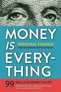 Money Is Everything Personal Finance for Brave New Economy by Reaume Amanda