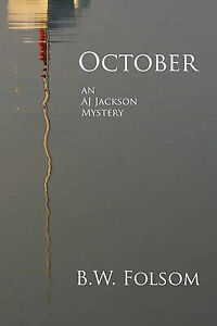 NEW October: An AJ Jackson Mystery by B. W. Folsom