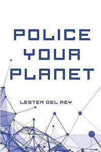 Police Your Planet by Del Rey, Lester -Paperback