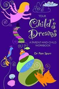 Your Child's Dreams by Dr. Pam Spurr (Paperback) Parent & Child workbook- NEW