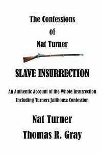 The Confessions Nat Turner An Authentic Account Whole  by Gray Thomas R