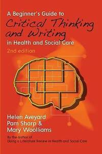 Critical Thinking & Writing in Health & Social Care (2nd Edition) NEW (Paperback