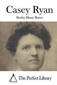 Casey Ryan by Bower, Bertha Muzzy -Paperback