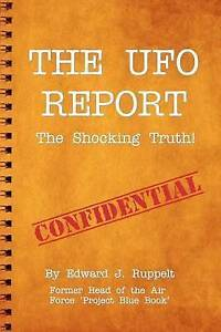 NEW The UFO Report: The Shocking Truth! by Edward J. Ruppelt