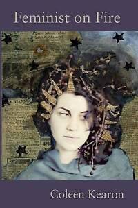 Feminist on Fire by Kearon, Coleen -Paperback