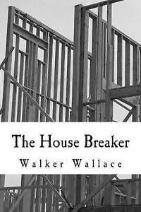 The House Breaker by Wallace, Walker -Paperback