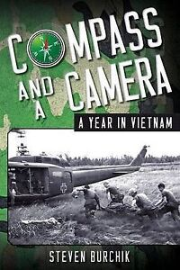 Compass and a Camera: A Year in Vietnam by Burchik, Steven -Paperback