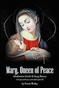 Mary, Queen of Peace Meditation Guide & Sung Rosary by Bailey, Susan -Paperback