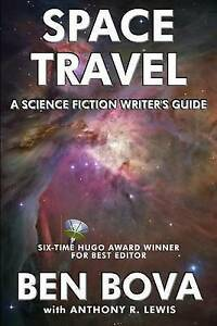 Space-Travel-A-Science-Fiction-Writer-039-s-Guide-by-Bova-Ben-Paperback