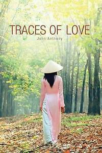 NEW Traces Of Love by John Anthony