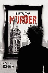NEW Portrait of Murder by Rob Riley