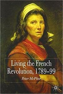 Living the French Revolution 1789-1799 2006 Edition