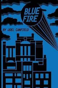 Blue Fire by Canfield, Joel -Paperback