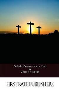 Catholic Commentary on Ezra by Haydock, George -Paperback