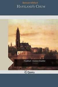 Haviland's Chum by Mitford, Bertram 9781505506549 -Paperback
