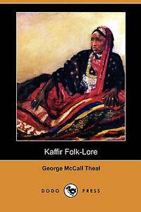 NEW Kaffir Folk-Lore (Dodo Press) by George McCall Theal