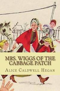 Mrs. Wiggs of the Cabbage Patch 9781523905768 -Paperback