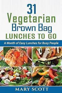 31 Vegetarian Brown Bag Lunches Go Month Easy Lunches fo by Scott Mary R
