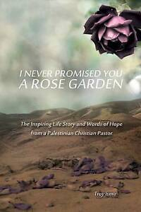 I Never Promised You a Rose Garden: The Inspiring Life Story and  9781517217211