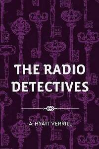 The Radio Detectives by by Verrill, A. Hyatt -Paperback