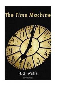 The Time Machine by Wells, H. G. 9781519688668 -Paperback