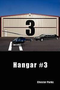 NEW Hangar #3 by Chester Parks