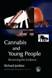 Cannabis And Young People: Reviewing the Evidence (Child & Adolescent Mental Hea