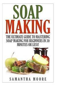 ... to Make Soap Soap Making for Beginners Soap Organic 1508956863 | eBay: www.ebay.com/itm/262307593464