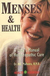 Menses and Health: A Lady's Manual of Homoeopathic Care by H.C. Malhotra...